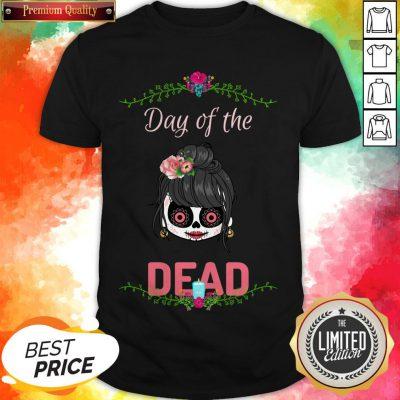Sugar Skull Girl Day Of The Dead Shirt
