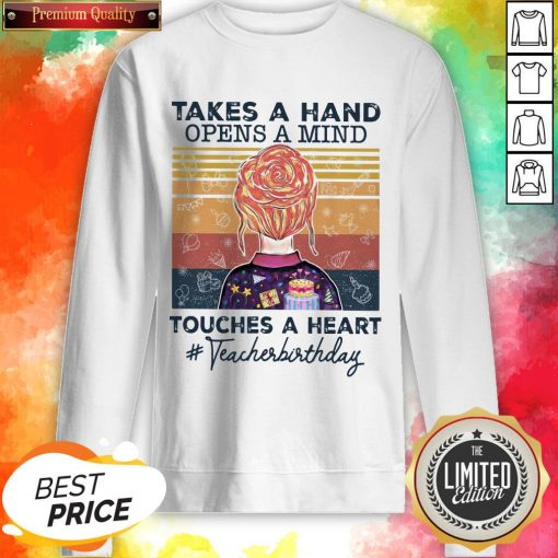 Teacher Takes A Hand Opens A Mind Touches Classic T-Sweatshirt
