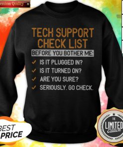 Tech Support Check List Before You Bother Me Sweatshirt