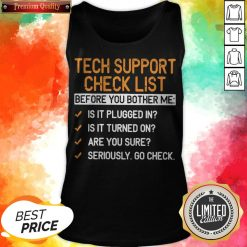 Tech Support Check List Before You Bother Me Tank Top