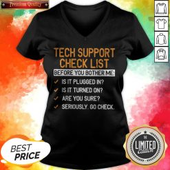 Tech Support Check List Before You Bother Me V-neck