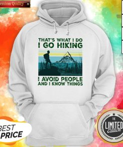 That'S What I Do I Go Hiking I Avoid People Classic T-Hoodie