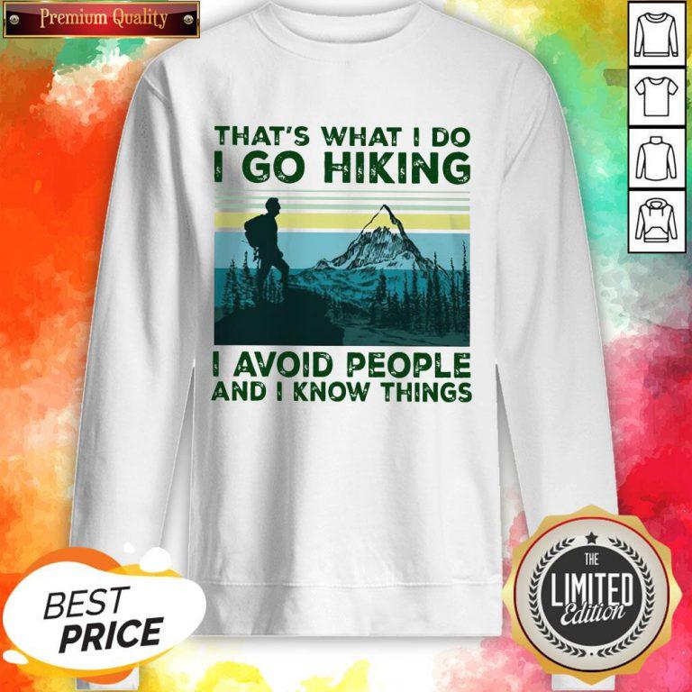 That'S What I Do I Go Hiking I Avoid People Classic T-Sweatshirt