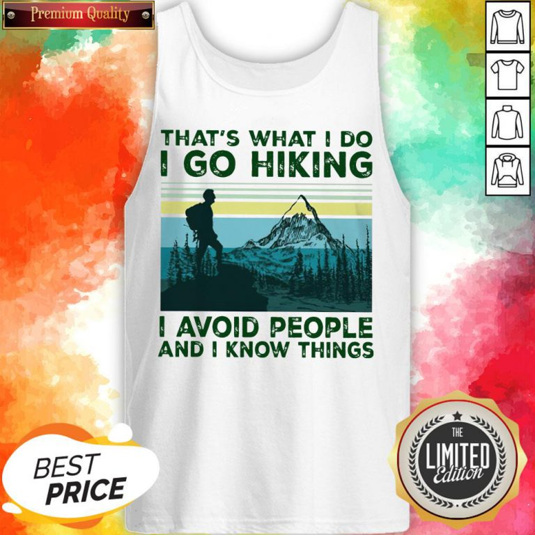 That'S What I Do I Go Hiking I Avoid People Classic T-Tank Top
