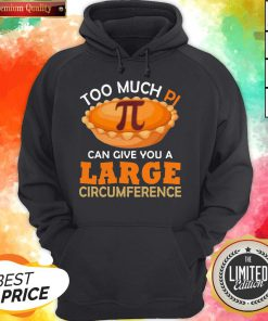 Too Puch Pi Cake Can Give You A Large Circumference Hoodie