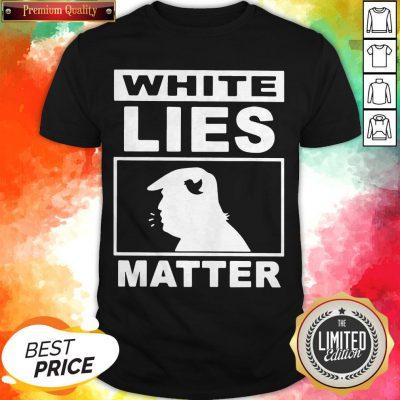 White Lies Matter Trump Classic T-Shirt
