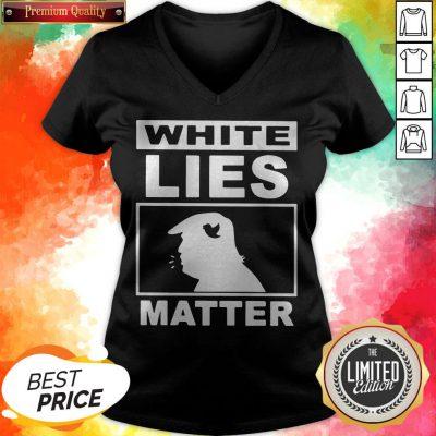 White Lies Matter Trump Classic T-V-neck