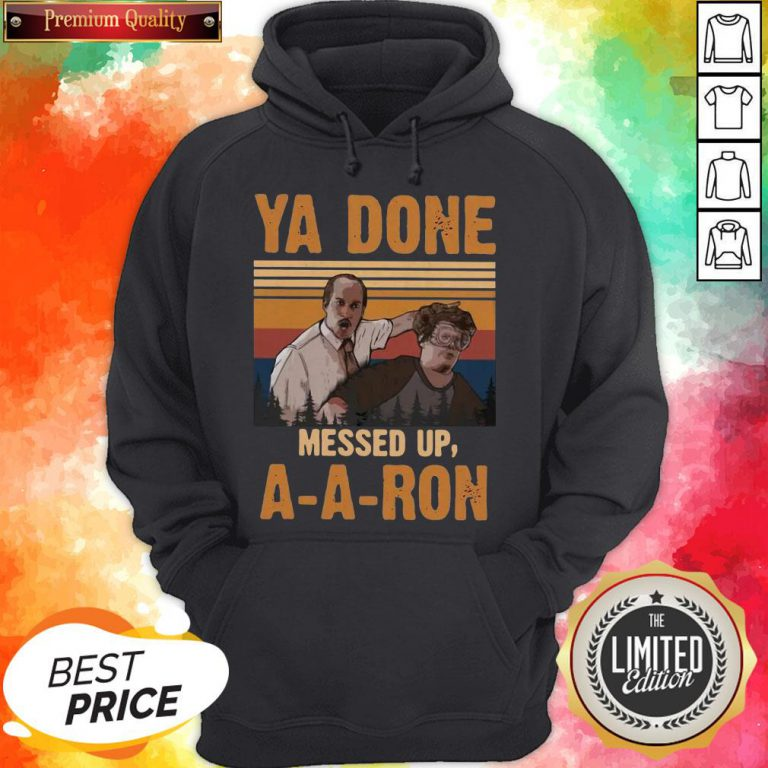 Ya Done Meesed Up A-A-Ron Vintage Hoodie