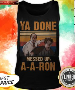 Ya Done Meesed Up A-A-Ron Vintage Tank Top