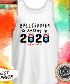 Bull Terrier Mom Quarantine ShirtBull Terrier Mom Quarantine Tank Top