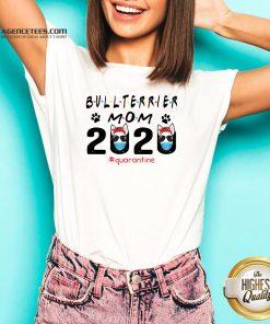 Bull Terrier Mom Quarantine ShirtBull Terrier Mom Quarantine V-neck