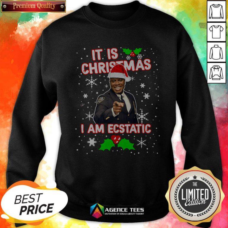 Captain Raymond Holt It Is Christmas I Am Ecstatic Sweatshirt