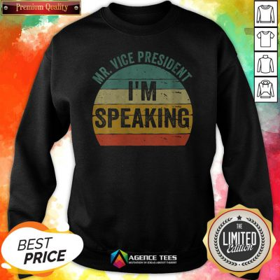 Debate Quote 2020 Vintage Mr Vice President I'm Speaking Sweatshirt