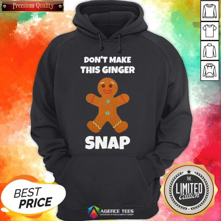 Don't Make This Ginger Snap Hoodie