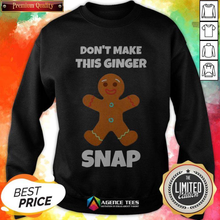 Don't Make This Ginger Snap Sweatshirt