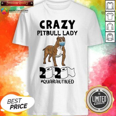 Funny Crazy Pitbull Lady 2020 #quarantined Shirt Design By Agencet.com