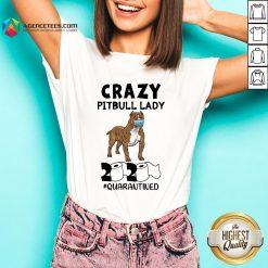 Funny Crazy Pitbull Lady 2020 #quarantined V-neck Design By Agencet.com
