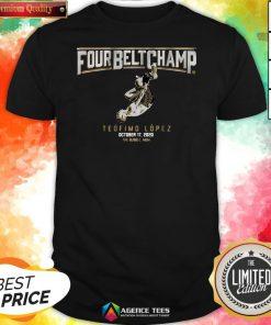 Funny Four Belt Champ Teofimo Lopez October 17 2020 Shirt Design By Agencet.com