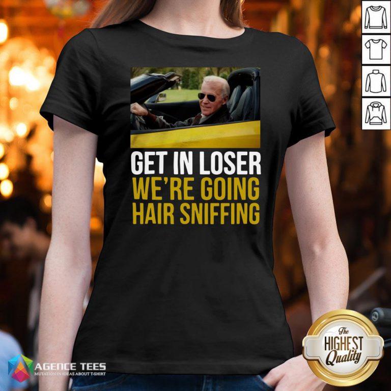 Funny Get In Loser We're Going Hair Sniffing V-neck Design By Agencet.com