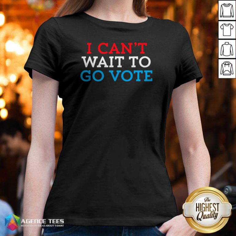 Funny I Can't Wait To Go Vote V-neck