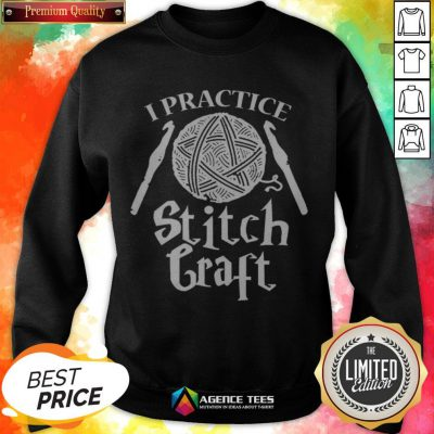 Funny I Practice Stitch Craft Sweatshirt