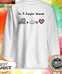Funny I'm A Simple Woman Book Coffee And Heart Sweatshirt Design By Lordoftee.com