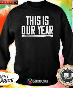 Funny This Is Our Year Sweatshirt Design By Agencet.com