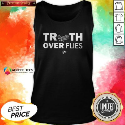 Funny Truth Over Flies Tank Top
