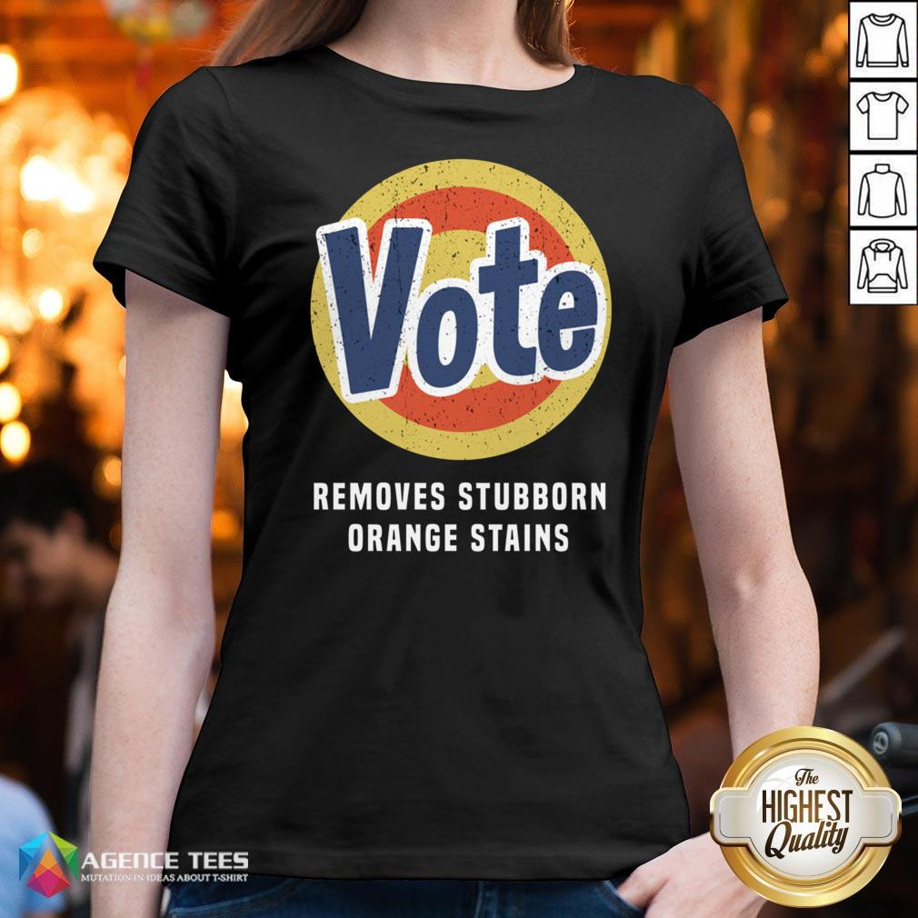 Funny Vote Removes Stubborn Orange Stains V-neck Design By Agencet.com