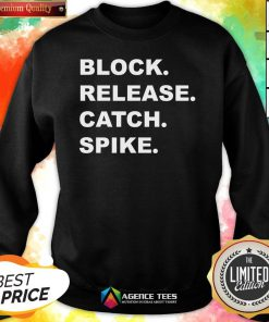 Good Block Release Catch Spike Sweatshirt Design By Agencet.com