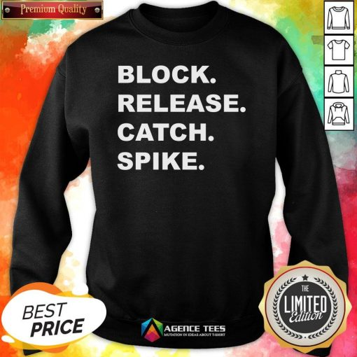 Good Block Release Catch Spike Sweatshirt Design By Agencet.com