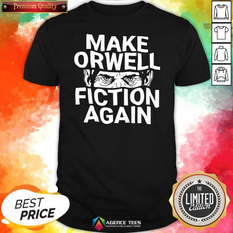 Good Epicdelusion Make Orwell Fiction Again Shirt Design By Agencet.com