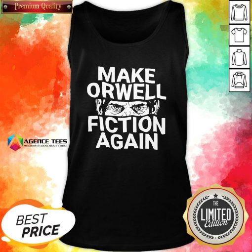 Good Epicdelusion Make Orwell Fiction Again Tank Top Design By Agencet.com