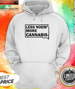 Good Less Noem More Cannabis Quote HGood Less Noem More Cannabis Quote Hoodie Design By Agencet.com
