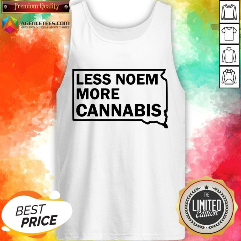 Good Less Noem More Cannabis Quote Tank Top Design By Agencet.com
