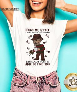 Halloween Freddy Krueger Touch My Coffee I Will Slap You So Hard Even Google Won't Be Able To Find You V-neck