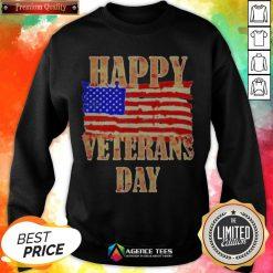 Happy Veterans Day American Sweatshirt