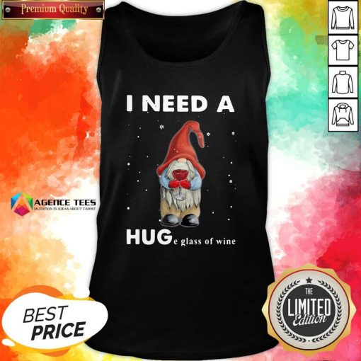 Hot Christmas Gnome I Need A Huge Glass Of Wine Tank Top Design By Agencet.com