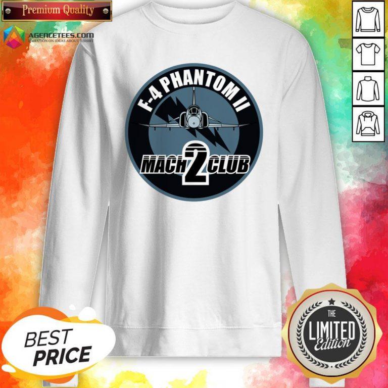Hot F-4 Phantom Ii Mach 2 Club Sweatshirt Design By Agencet.com