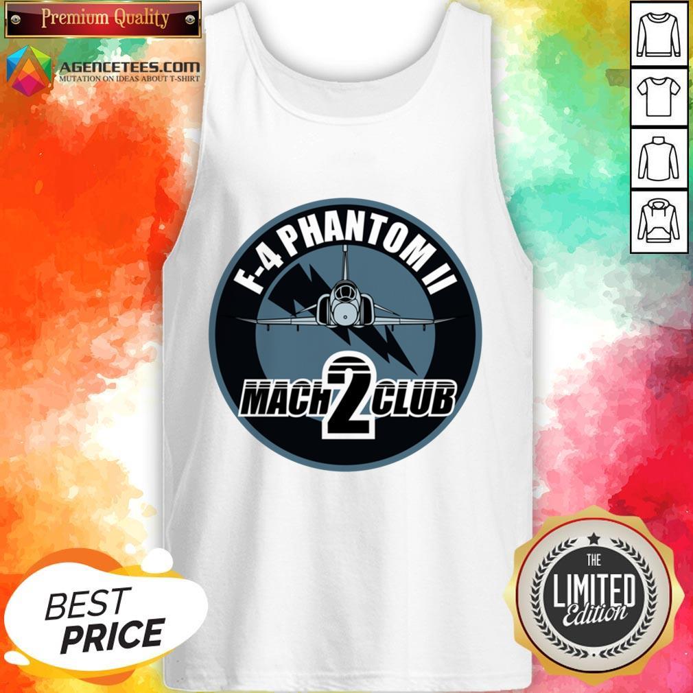 Hot F-4 Phantom Ii Mach 2 Club Tank Top Design By Agencet.com