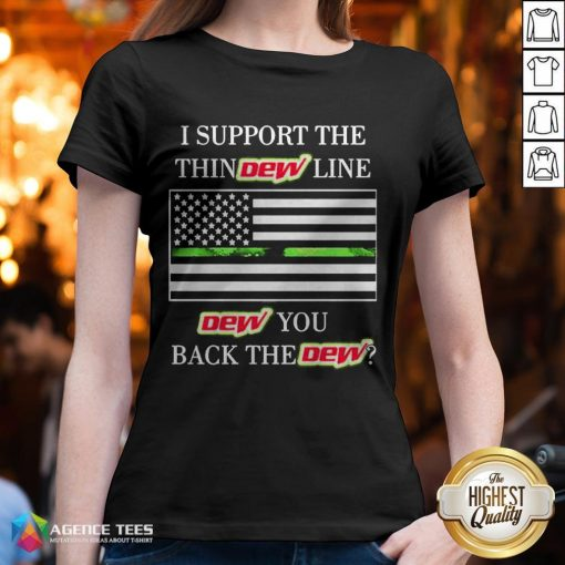 I Support The Thin Dew Line Dew You Back The Dew V-neck