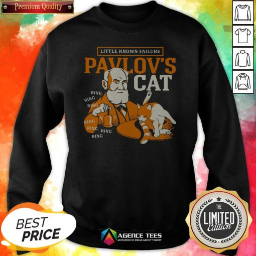 Little Known Failure Pavlov's Cat Ring Ring Sweatshirt