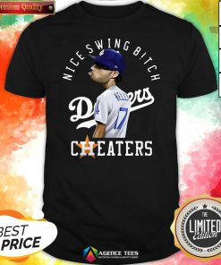 Nice Joe Kelly Nice Swing Bitch Dodgers Cheaters Shirt Design By Agencet.com