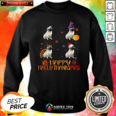 Nice Pug Dog Happy Hallothanksmas Sweatshirt Design By Agencet.com