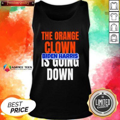 Nice The Orange Clown Is Going Down Biden Harris Tank Top Design By Agencet.com