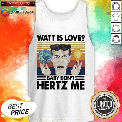 Nice Watt Is Love Baby Don't Hertz MNice Watt Is Love Baby Don't Hertz Me Tank Tope Tank Top Design By Agencet.com