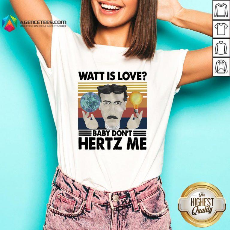 Nice Watt Is Love Baby Don't Hertz Me V-neck Design By Agencet.com