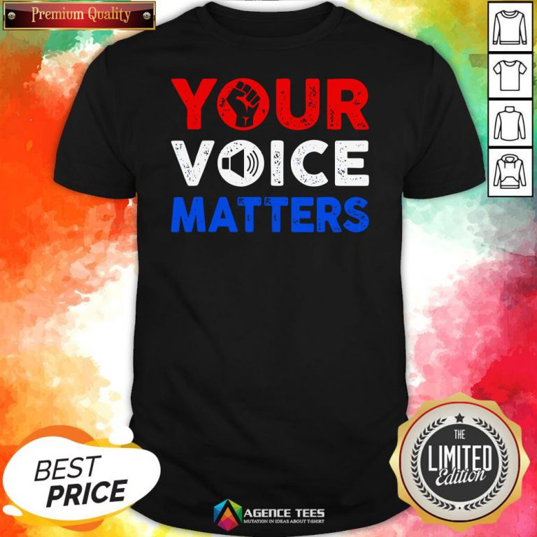 Nice Your Voice Matters Election 2020 Shirt Design By Agencet.com
