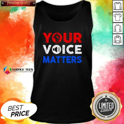 Nice Your Voice Matters Election 2020 Tank Top Design By Agencet.com