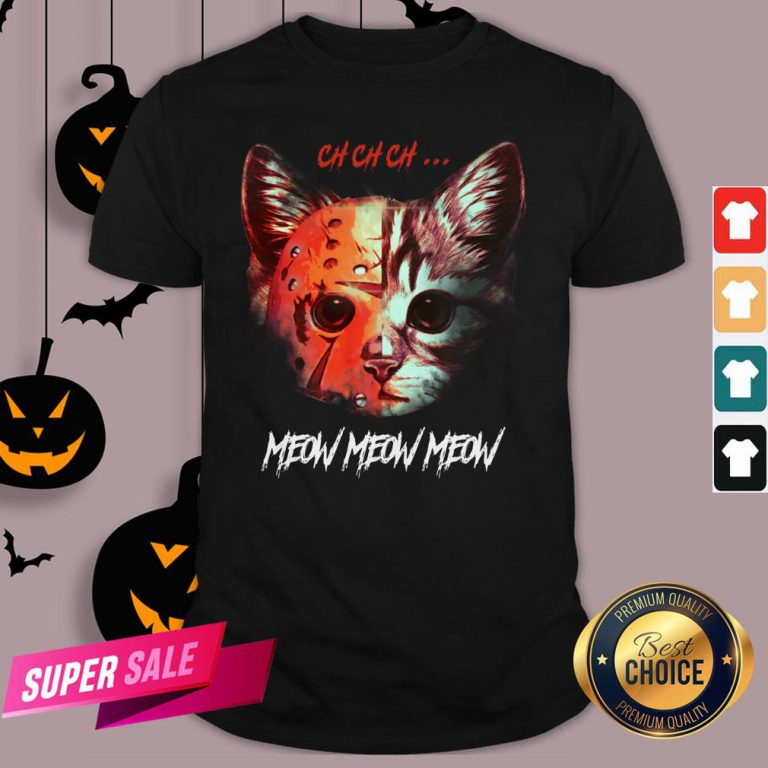 Official Jason Voorhees Cat Ch Ch Ch Meow Meow Meow Shirt